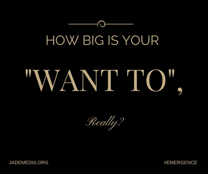"Friday Fix: How Big Is Your ""Want To""? How Strong Is It, Really?"